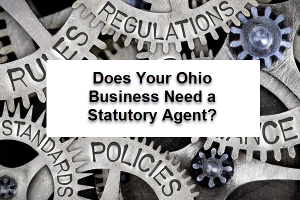 Ohio business, statutory agent, registered agent, type of business, Ohio Secretary of State